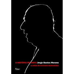 História de Mora, A: a Saga de Ulisses Guimarães (2013 - Edição 1)