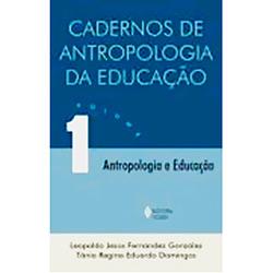 Cadernos de Antropologia da Educacao Vol.1 - Antropologia e Educacao