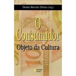 Consumidor, o - Objeto da Cultura