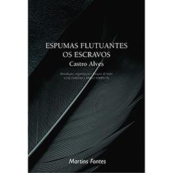Espumas Flutuantes / os Escravos