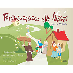 Francisco de Assis: Vida e Virtude