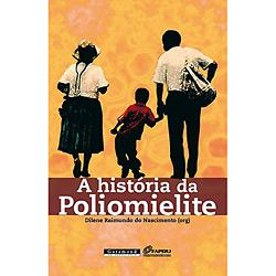 História da Poliomielite, A