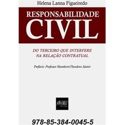 Responsabilidade Civil - do Terceiro Que Interfere na Relacao Contratual