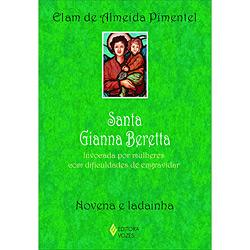 Santa Gianna Beretta - Invocada por Mulheres Com... (0 - Edição 0)
