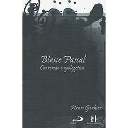 Blaise Pascal - Conversao e Apologetica (0 - Edição 0)