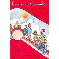 Crescer em Comunhão: Livro do Catequista - Vol.3