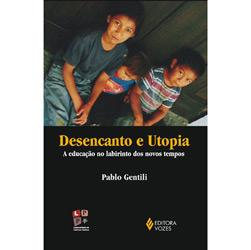 Desencanto e Utopia: a Educacao no Labirinto