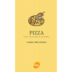 Pizza - uma Historia Global