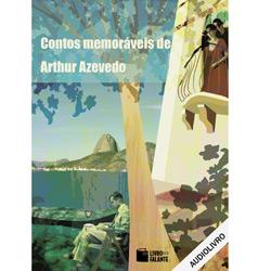 Contos Memoráveis de Arthur Azevedo - Autor Arthur Azevedo