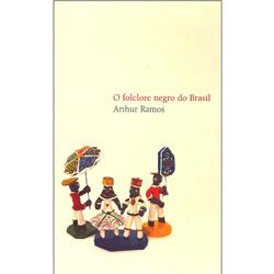 Folclore Negro do Brasil, O
