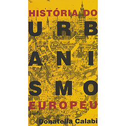 História do Urbanismo Europeu - Questões, Instrumentos, Casos Exemplares