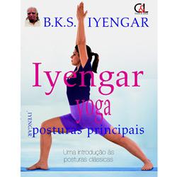 Iyengar Yoga: Posturas Principais