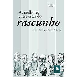 Melhores Entrevistas do Rascunho, as - Vol. 1