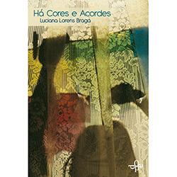 Há Cores e Acordes - Luciana Lorens Braga