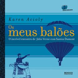 Meus Baloes, os - o Incrivel Encontro de Julio Verne Com Santos Dumont
