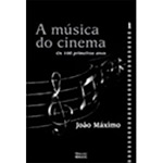 Musica do Cinema , a os Cem Primeiros Anos - Volume 1