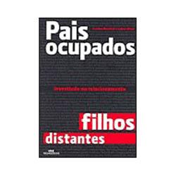 Pais Ocupados, Filhos Distantes: Investindo no Relacionamento - Gordon Neufeld e Gabor Maté