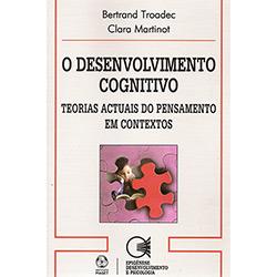 O Desenvolvimento Cognitivo - Clara Martinot e Bertrand Troadec