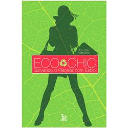 Eco Chic - Salvando o Planeta Com Estilo