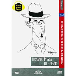 Fernando Pessoa Ele Mesmo - Fernando Pessoa - Cd de Audiolivro