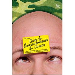 Guia de Sobrevivencia do Careca - Tudo o Que o Pouca Telha Precisa Saber Pa