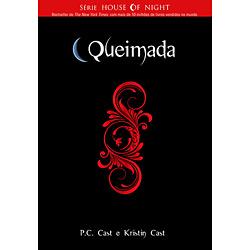 Queimada - Vol. 7 - Série House Of Night