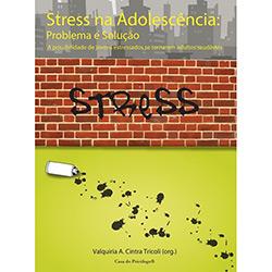 Stress na Adolescencia: Problema e Soluçao: a Possibilidadfe de Jovens Estressados Se Tornarem Adultos Saudaveis