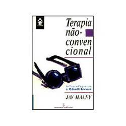 Terapia Nao-convencional as Tecnicas Psiquiatricas de Milton H. Erichson