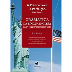 Prática Leva a Perfeição, A: Gramática da Língua Inglesa para Estudantes de Inglês - Nível Básico (2012 - Edição 1)
