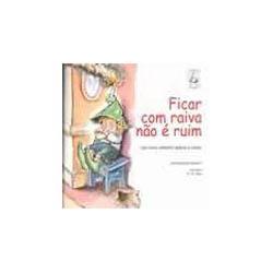 Ficar Com Raiva Não e Ruim: Livro Infantil Sobre Raiva