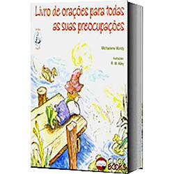 Livro de Oracoes para Todas as Suas Preocupacoes