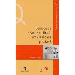 Democracia e Saude no Brasil: uma Realidade Possivel?