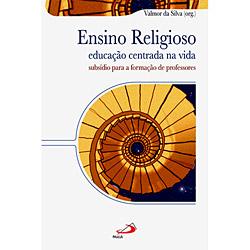 Ensino Religioso - Educacao Centrada na Vida