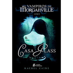 Vampiros de Morganville: Casa Glass - Vol. 1, Os
