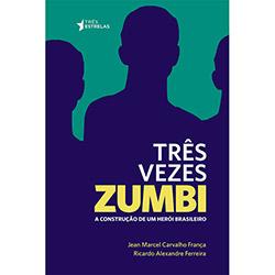 Três Vezes Zumbi: a Construção de um Herói Brasileiro