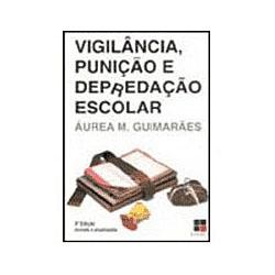 Catálogo Geral - Vigilância, Punição e Depredação Escolar