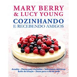 Mary Berry e Lucy Young: Cozinhando e Recebendo Amigos