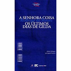 Senhora Coisa, a / Últimos Dias de Gilda, os - Edição Bilíngue - Português/francês