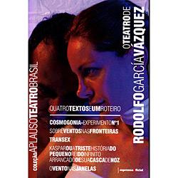 Teatro de Rodolfo Garcia Vázquez, O: Quatro Textos e um Roteiro - Coleção Aplauso Teatro Brasil (2010)