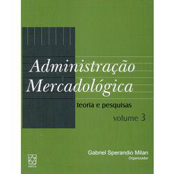 Administracao Mercadologica: Teoria e Pesquisas - Volume 3