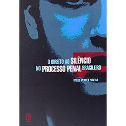 Direito ao Silencio no Processo Penal Brasileiro