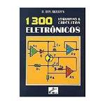 1300 Esquemas e Circuitos Eletrônicos