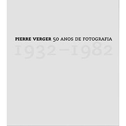 Pierre Verger:50 Anos de Fotografia