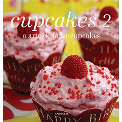Cupcakes: a Arte de Fazer Cupcakes - Vol.2