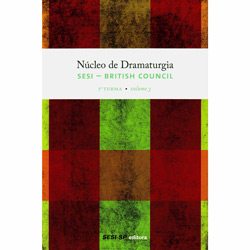 Núcleo de Dramaturgia Sesi British Council - 1 Turma - Vol.3