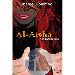 Al-aisha e os Esquecidos - Marcel Simões