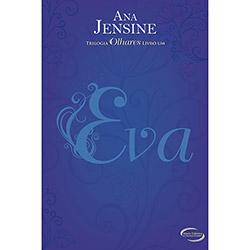 Olhares - Eva - Volume 1 - Ana Jensine