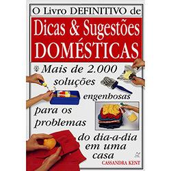 Livro Definitivo de Dicas Sugestoes Domesticas, O
