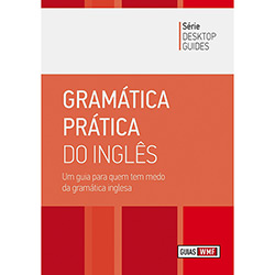 Gramática Prática do Inglês - Coleção Desktop Guides