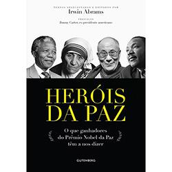 Herois da Paz: o Que Ganhadores do Prêmio Nobel da Paz Têm a nos Dizer